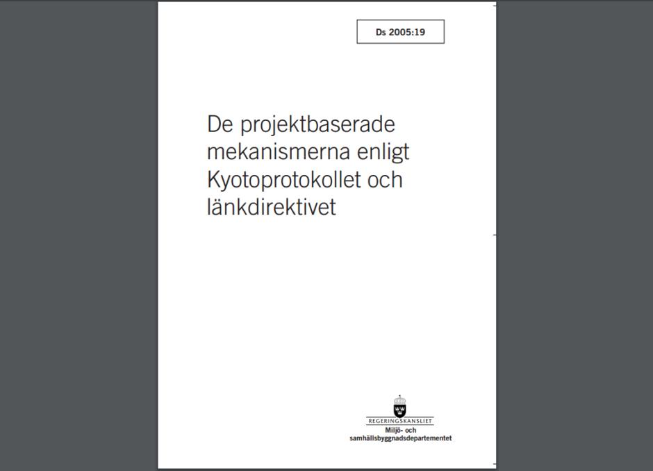 Regeringens förslag till införande av projektbaserade mekanismer, som en del av länkdirektivet. Ds 2005:19.